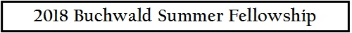 Accepting Applications: 2018 Buchwald SummerFellowship